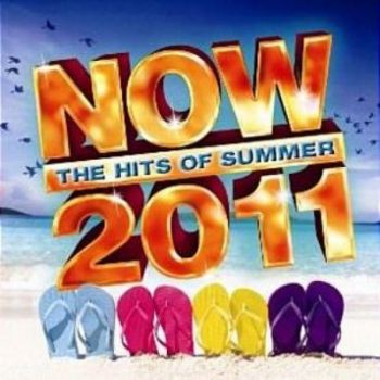 Now The Hits Of Summer 2011