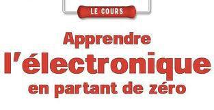 """Livre  """"apprendre l'electronique en partant de zéro """" Zero.20124523127"""